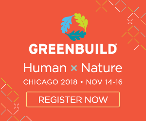 Greenbuild, Human x Nature. Chicago November 14-16, 2018. Register now