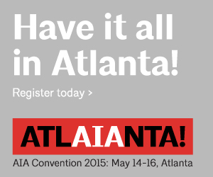 Have it all in Atlanta - AIA Convention 2015: May 14-16