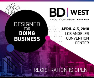 BD West, a Boutique Design Trade Fair. April 4-5, 2018. Los Angeles Convention Center. Registration is open.