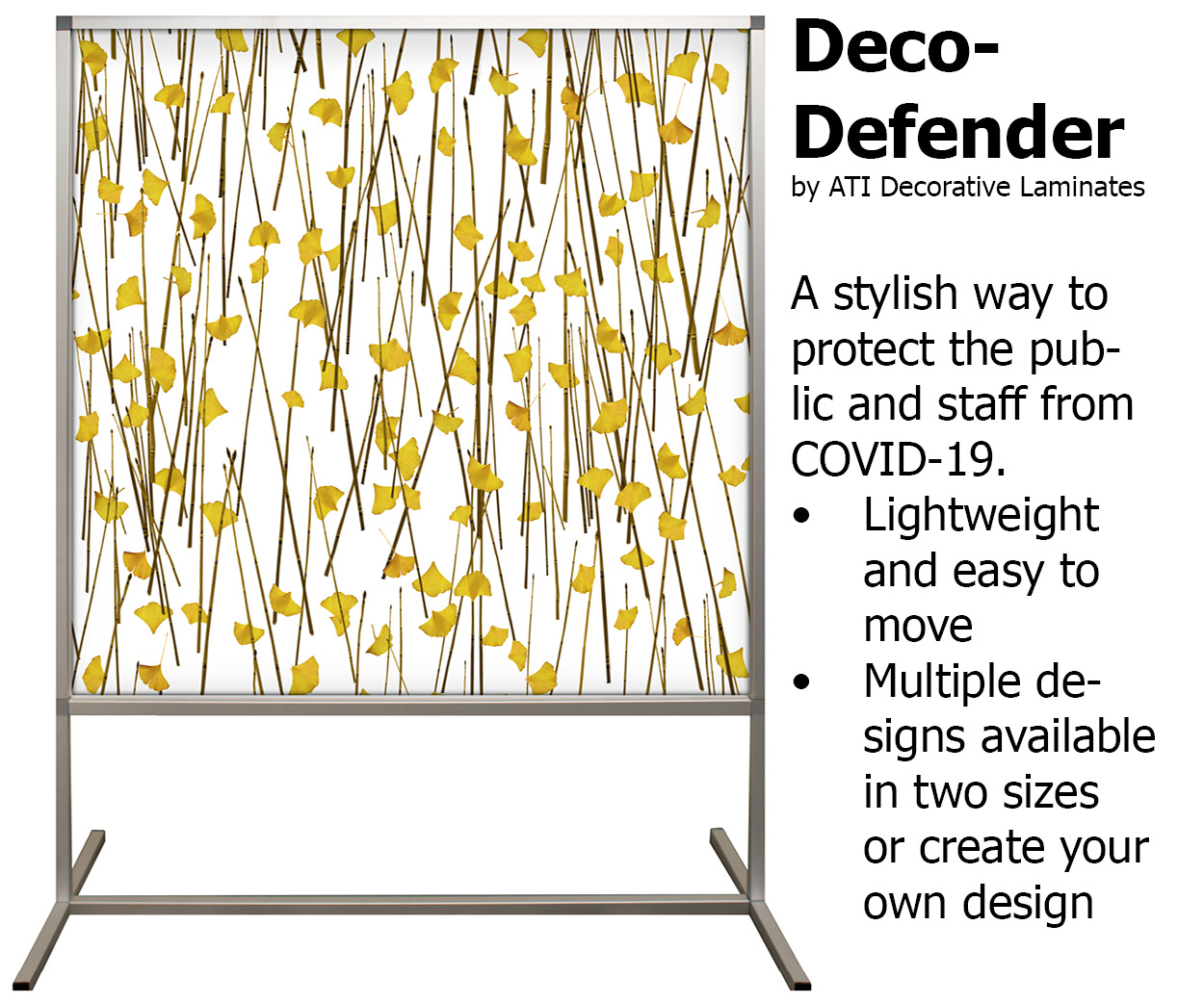 Deco-Defender by ATI Decorative Laminates. A stylish way to protect the public and staff from COVID-19. Lightweight and easy to move, Multiple designs available in two sizes or create your own design.