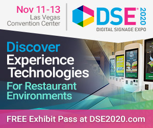 Digital Signage Expo 2020. November 11-13, Las Vegas Convention Center. Discover Experience Technologies for restaurant environments. Register now for a FREE Exhibit pass at DSE2020.com.