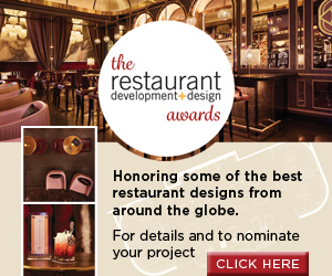 Call For Entries: The Restaurant Development+Design Awards. Honoring some of the best restaurant designs from around the globe. For details and to nominate your project, click here.
