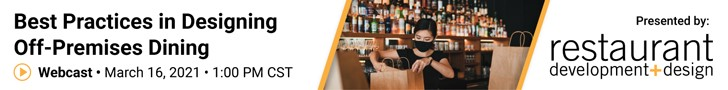 Webcast: Best Practices in Designing Off-Premises Dining - 03/16/21 - 1:00 (CST)