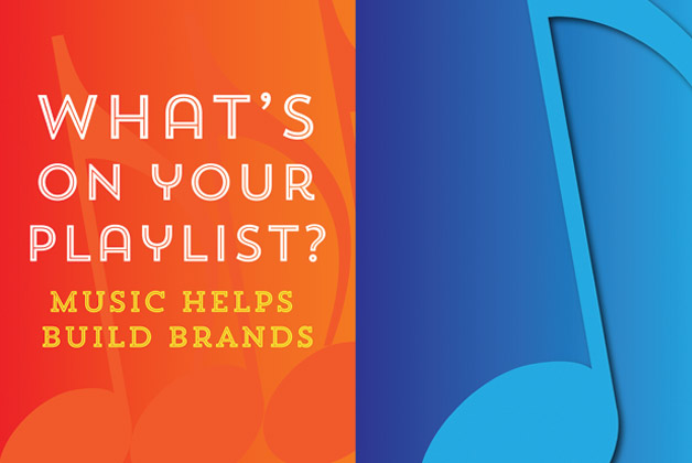 What S On Your Playlist Music Helps Build Brands