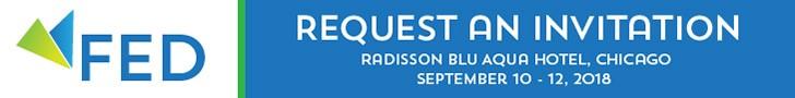 FED Thought Leadership Summit. September 10 through 12, 2018, Radisson Blu Aqua Hotel, Chicago. Requesat an invitation.