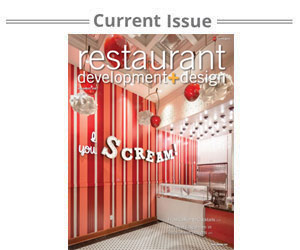 restaurant development+design magazine. Read the current issue online.